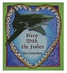 Sleep with the Fishes - Idaz Greenberg
